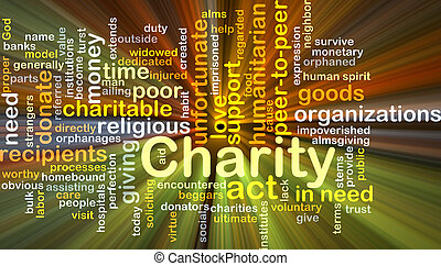 Background concept wordcloud illustration of charity glowing light
