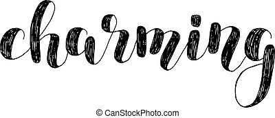 Charming. Brush lettering illustration.