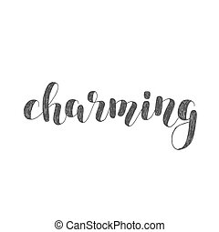 Charming. Brush lettering illustration.