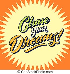 chase your dreams vintage hand lettering typography quote poster
