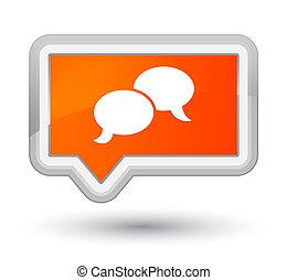 Chat bubble icon prime orange banner button