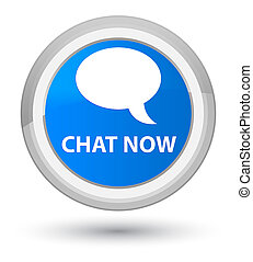 Chat now prime cyan blue round button