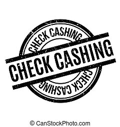 Check Cashing rubber stamp. Grunge design with dust...