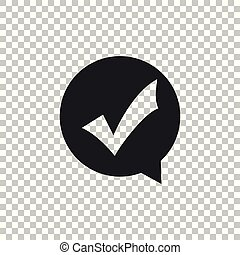 Check mark in circle icon isolated on transparent background. Choice button sign. Checkmark symbol. Flat design. Vector Illustration