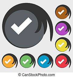 Check mark sign icon . Confirm approved symbol. Symbols on eight colored buttons. Vector