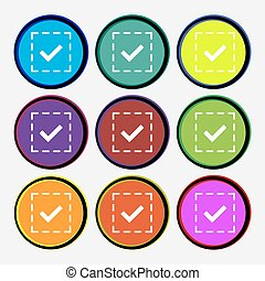 Check mark, tik icon sign. Nine multi colored round buttons. Vector