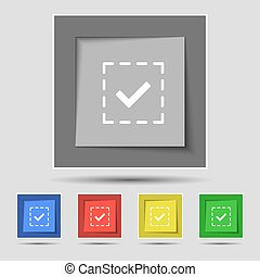 Check mark, tik icon sign on original five colored buttons. Vector