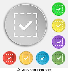 Check mark, tik icon sign. Symbol on eight flat buttons. Vector