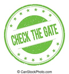 CHECK-THE-GATE stamp sign