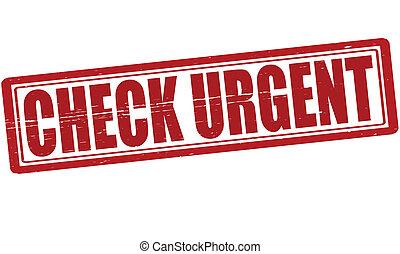 Check urgent