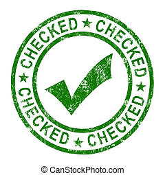 Checked Stamp With Tick Shows Quality And Excellence -...