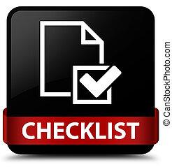 Checklist black square button red ribbon in middle
