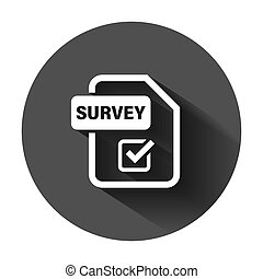 Checklist document sign icon in flat style. Survey vector illustration on black round background with long shadow. Check mark banner business concept.