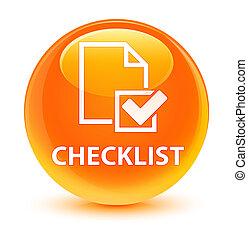 Checklist glassy orange round button