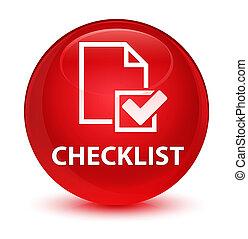 Checklist glassy red round button