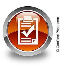 Checklist icon glossy brown round button