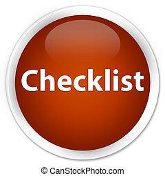 Checklist premium brown round button