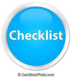 Checklist premium cyan blue round button
