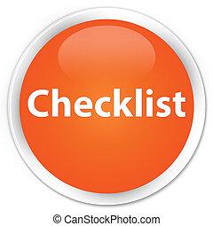 Checklist premium orange round button