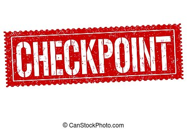 Checkpoint sign or stamp