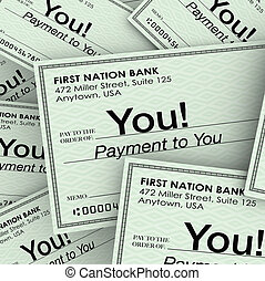 A pile of checks made out to you as payment for work performed, income, commissions, payout or residuals to compensate you