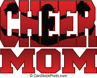 Cheer Mom - Illustration of a cheer design for cheerleaders...