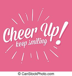 Cheer Up Typography Lettering - Vector stock of cheer up...