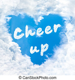 cheer up word nature on blue sky inside love heart cloud...