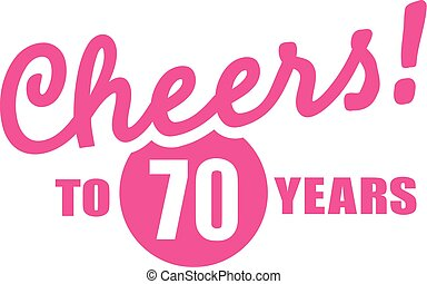 Cheers to 70 years - 70th birthday