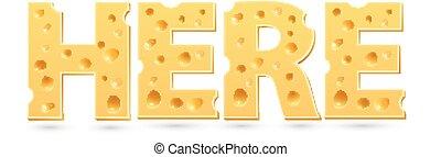cheese., woord, hier