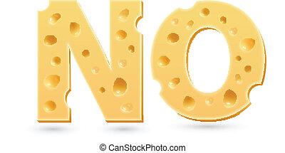 cheese., woord, nee