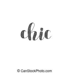 Chic. Brush lettering illustration.