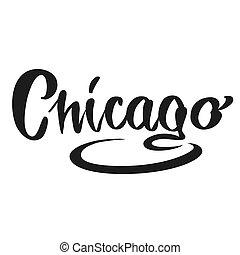 Chicago calligraphic Lettering. Handmade vector phrase....