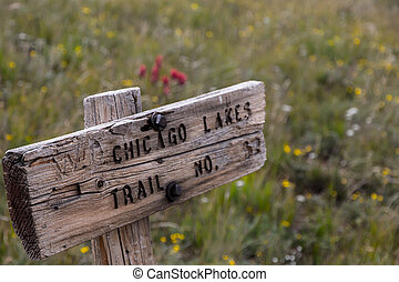 Chicago Lakes Trail No. 52 - One of the old signs for the ...