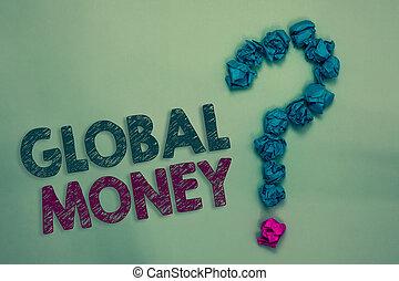 chiffonné, photo, doubt., global, argent., signe, globalement, monnaie, transacted, question, unanswered, marque, texte, conceptuel, international, plusieurs, finance, former, projection, papiers, tries, mondiale