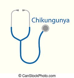 Chikungunya word and stethoscope icon- vector illustration