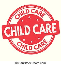 Child care grunge rubber stamp on white background, vector ...