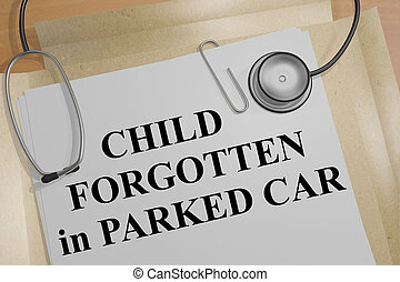 Child Forgotten in Parked Car - medical concept