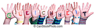 Children Hands Building Colorful German Word Gleichheit Means Equality. White Isolated Background