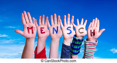 Children Hands Building Word Mensch Means Human, Blue Sky - ...