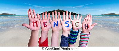Children Hands Building Word Mensch Means Human, Ocean ...