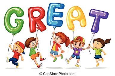 Children holding balloons with word great