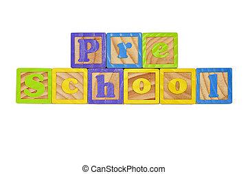 Pre School - Childrens Alphabet Blocks spelling the words...