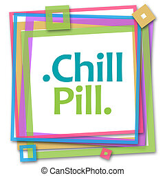 Chill Pill Colorful Frame