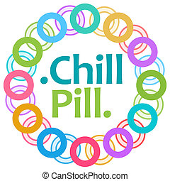 Chill Pill Colorful Rings Circular - Chill Pill text written...