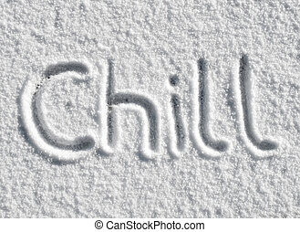 Chill written in snow.