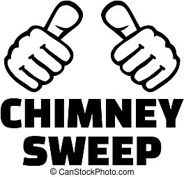 Chimney sweep with thumbs