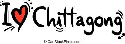 Chittagong city of Bangladesh love message - design of...