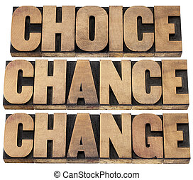 choice, chance and change words - 3 Cs in life concept -...