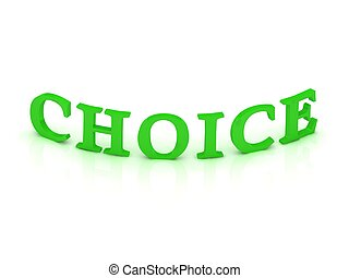 CHOICE sign with green word